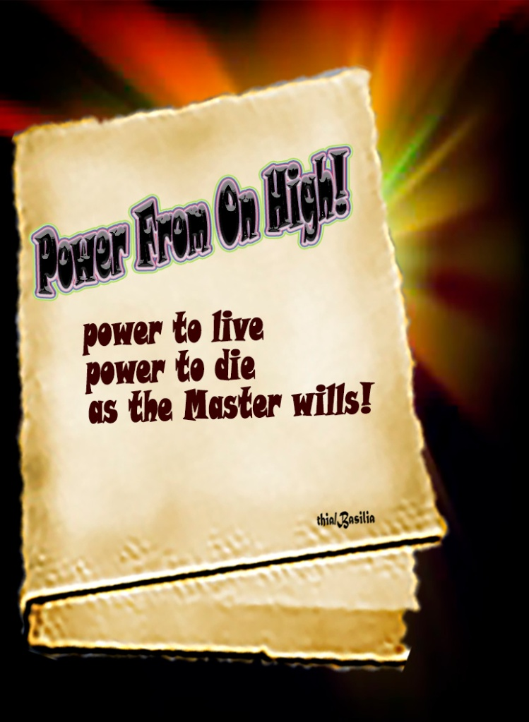 power from on high to live above the adversities of our present life